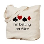 Betting on Alice Tote Bag