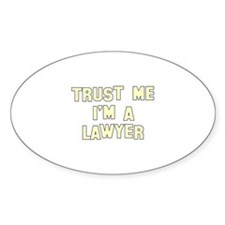 Trust Me I'm a Lawyer Oval Decal