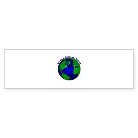 World's Biggest Liberal Bumper Sticker