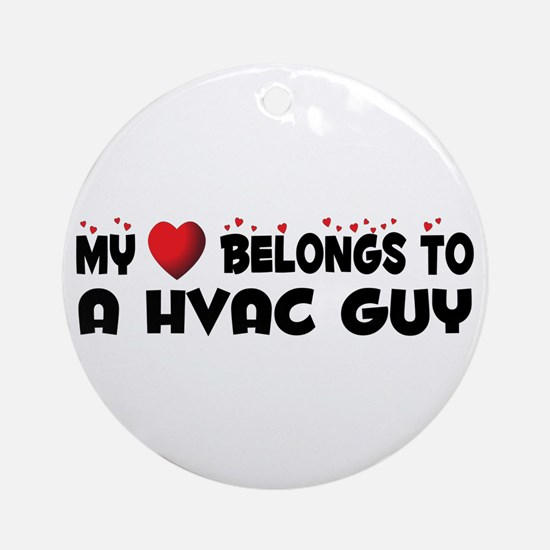 Belongs To A HVAC Guy Ornament (Round)