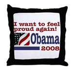 I want to feel proud again! Throw Pillow