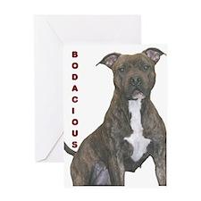 BODACIOUS!!!! Greeting Card