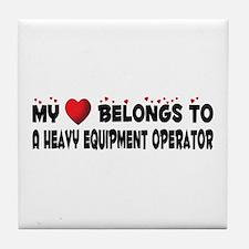 Belongs To A Heavy Equipment Operator Tile Coaster
