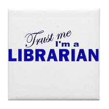 Trust Me I'm a Librarian Tile Coaster