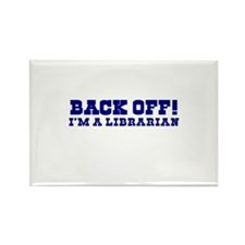 Back Off! I'm a Librarian Rectangle Magnet
