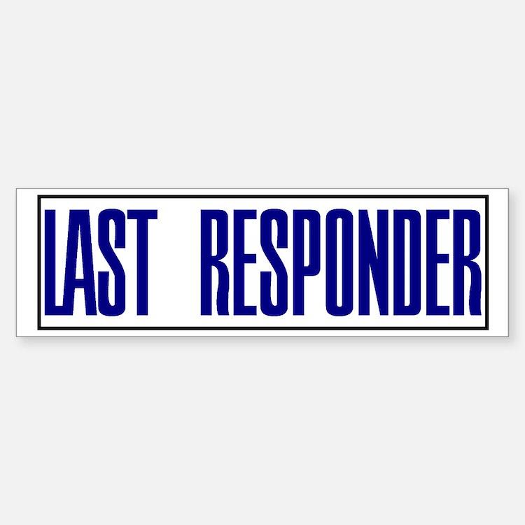 Last Responder Funny Bumper Bumper Bumper Sticker