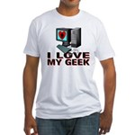 I Love My Geek Fitted T-Shirt