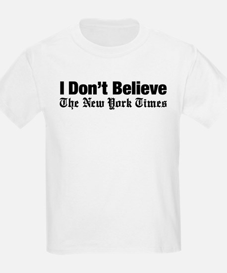 I Don't Believe The New York Times T-Shirt