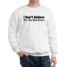 I Don't Believe The New York Times Sweatshirt