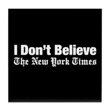 I Don't Believe The New York Times Tile Coaster