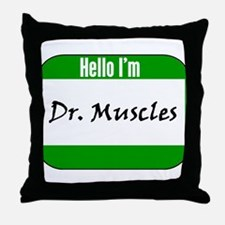 Hello I'm Doctor Muscles Throw Pillow