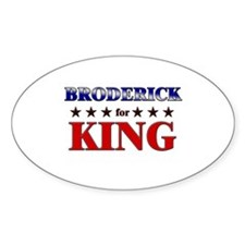 BRODERICK for king Oval Decal