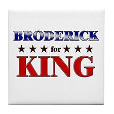 BRODERICK for king Tile Coaster