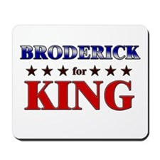 BRODERICK for king Mousepad