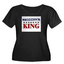 BRODERICK for king T