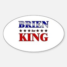 BRIEN for king Oval Decal