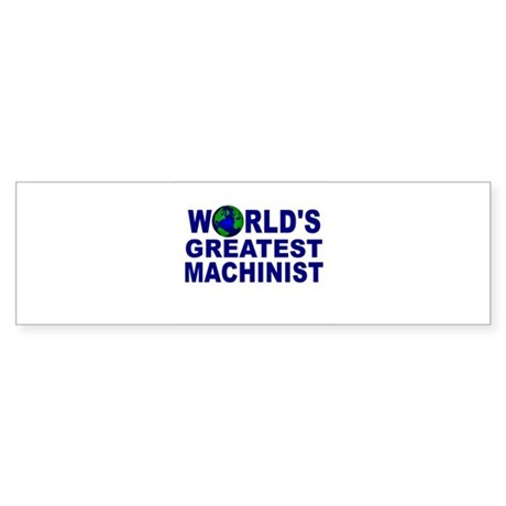 World's Greatest Machinist Bumper Sticker