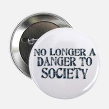 Danger To Society Button