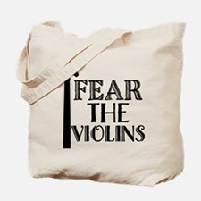 Fear The Violins Music Tote Bag