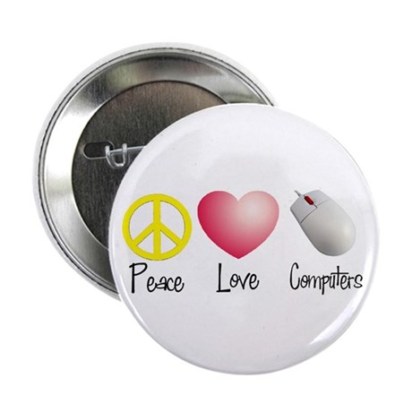 """Peace, Love, and Computers 2.25"""" Button"""