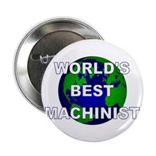 "World's Best Machinist 2.25"" Button"
