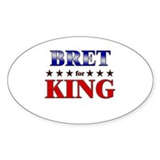 BRET for king Oval Decal
