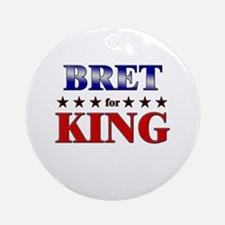 BRET for king Ornament (Round)