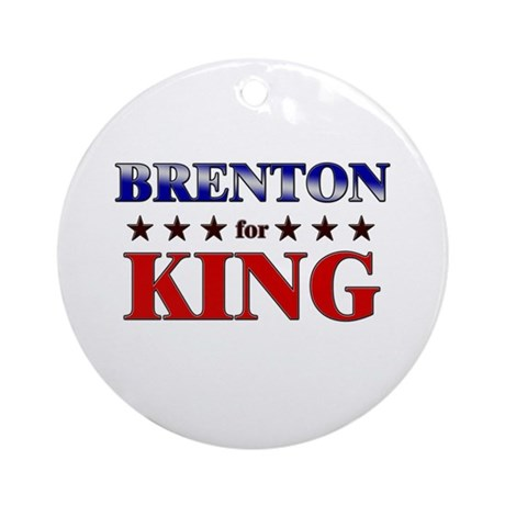 BRENTON for king Ornament (Round)