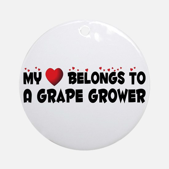 Belongs To A Grape Grower Ornament (Round)