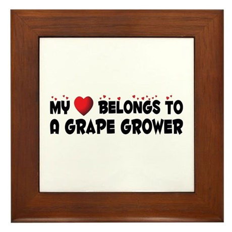 Belongs To A Grape Grower Framed Tile