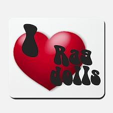 """""""I Love Ragdolls!"""" Mousepad"""