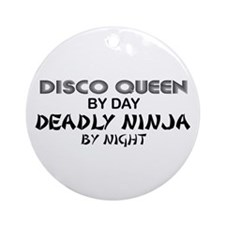 Disco Queen Deadly Ninja by Night Ornament (Round)