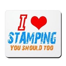 I love Stamping Mousepad