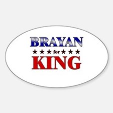 BRAYAN for king Oval Decal