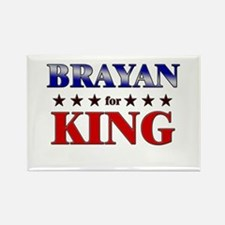 BRAYAN for king Rectangle Magnet