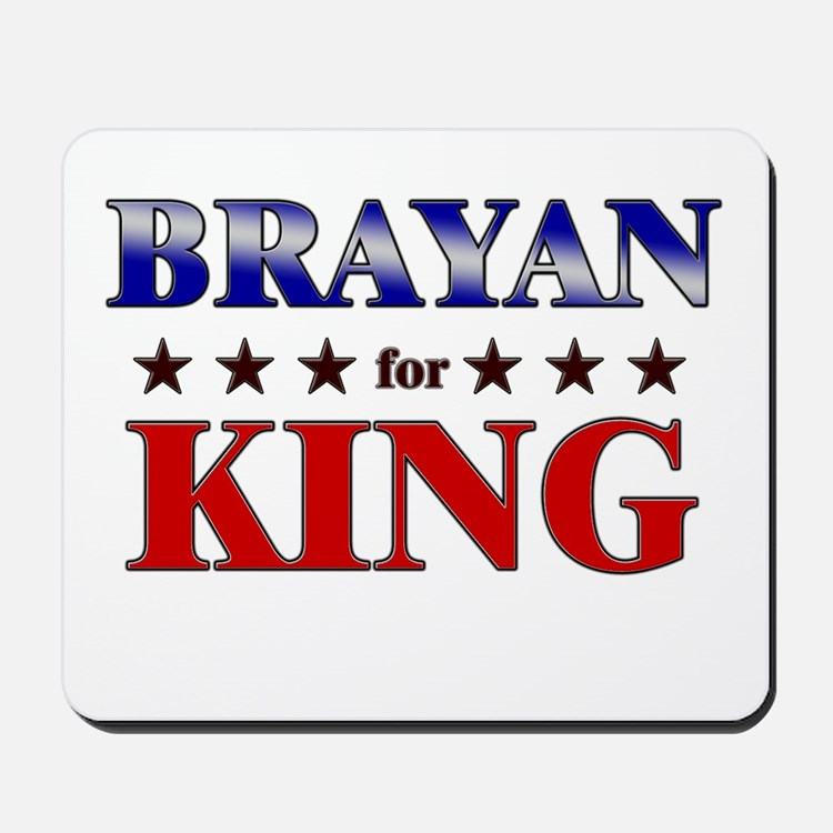 BRAYAN for king Mousepad