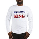 BRANDYN for king Long Sleeve T-Shirt