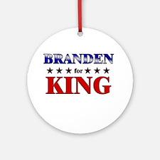 BRANDEN for king Ornament (Round)