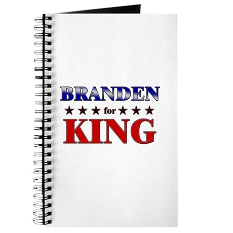 BRANDEN for king Journal
