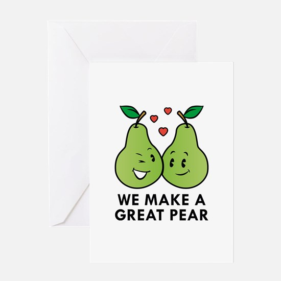 We Make A Great Pear Greeting Card