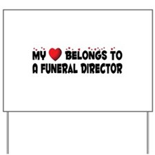 Belongs To A Funeral Director Yard Sign