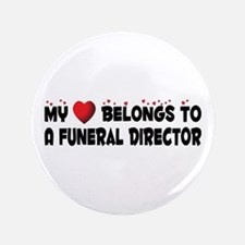 "Belongs To A Funeral Director 3.5"" Button"