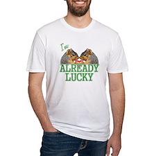 I'm Already Lucky Shirt