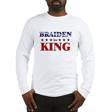 BRAIDEN for king Long Sleeve T-Shirt