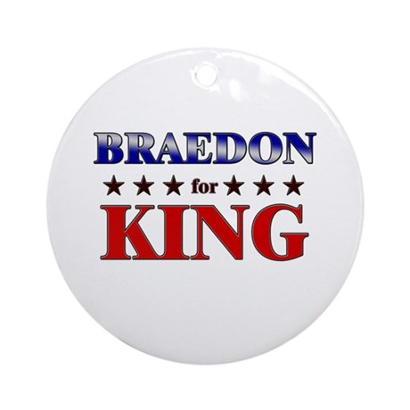 BRAEDON for king Ornament (Round)