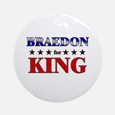 BRAEDON for king Ornament (Round)