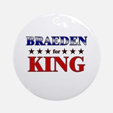 BRAEDEN for king Ornament (Round)