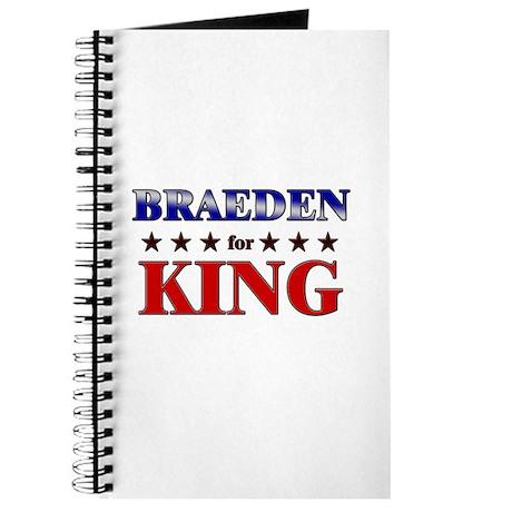 BRAEDEN for king Journal