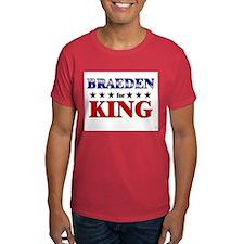 BRAEDEN for king T-Shirt