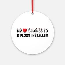 Belongs To A Floor Installer Ornament (Round)